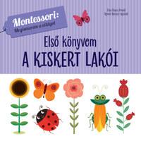 Chiara Piroddi: Első könyvem - A kiskert lakói - Montessori: megismerem a világot -  (Könyv)
