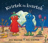 Julia Donaldson, Axel Scheffler: Kvirtek és Kvartok -  (Könyv)