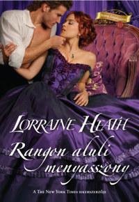 Lorraine Heath: Rangon aluli menyasszony -  (Könyv)