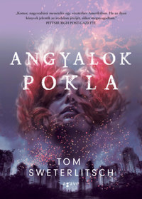 Tom Sweterlitsch: Angyalok pokla -  (Könyv)
