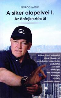 Görög László: A siker alapelvei I. - Az önfejlesztésről -  (Könyv)