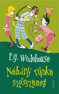 Pelham Grenville Wodehouse: Néhány röpke szösszenet -  (Könyv)
