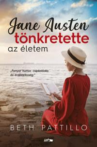 Beth Pattillo: Jane Austen tönkretette az életem -  (Könyv)