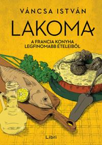 Váncsa István: Lakoma 3. - A francia konyha legfinomabb ételeiből -  (Könyv)