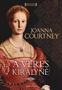 Joanna Courtney: A véres királyné -  (Könyv)