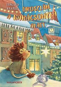 Irmgard Kramer: Oroszlán a karácsonyfa alatt -  (Könyv)