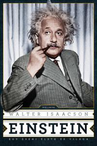Walter Isaacson: Einstein - Egy zseni élete és világa -  (Könyv)
