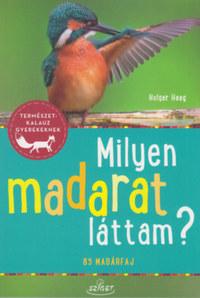 Holger Haag: Milyen madarat láttam? - 85 madárfaj -  (Könyv)