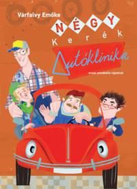 Várfalvy Emőke: Négy kerék Autóklinika -  (Könyv)