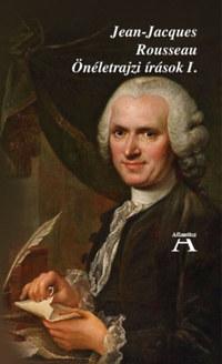 Jean-Jacques Rousseau: Önéletrajzi írások I. -  (Könyv)