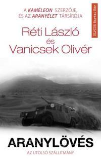 Réti László, Vanicsek Olivér: Aranylövés - Az utolsó szállítmány -  (Könyv)