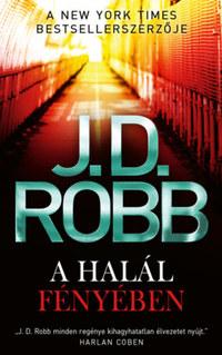 J.D. Robb: A halál fényében -  (Könyv)