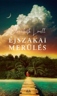 Elizabeth Lowell: Éjszakai merülés -  (Könyv)