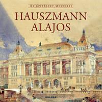 Gerle János (Szerk.): Hauszmann Alajos - Az építészet mesterei -  (Könyv)