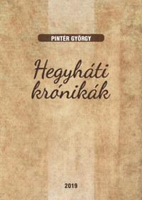 Pintér György: Hegyháti krónikák -  (Könyv)