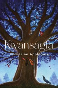 Katherine Applegate: Kívánságfa -  (Könyv)