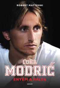 Luka Modric, Robert Matteoni: Enyém a pálya -  (Könyv)