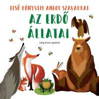 Az erdő állatai - Első könyvem angol szavakkal -  (Könyv)