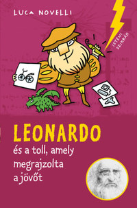 Luca Novelli: Leonardo és a toll, amely megrajzolta a jövőt -  (Könyv)
