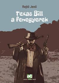 Rejtő Jenő: Texas Bill, a fenegyerek -  (Könyv)