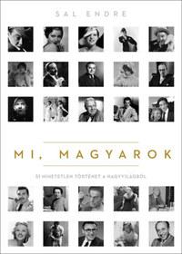 Sal Endre: Mi, magyarok - 51 hihetetlen történet a nagyvilágból -  (Könyv)