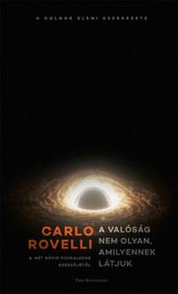 Carlo Rovelli: A valóság nem olyan, amilyennek látjuk - A dolgok elemi szerkezete -  (Könyv)