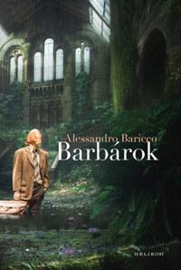 Alessandro Baricco: Barbárok -  (Könyv)
