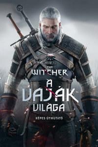 Marcin Batylda: The Witcher: A vaják világa - Képes útmutató -  (Könyv)