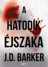 J.D. Barker: A hatodik éjszaka -  (Könyv)