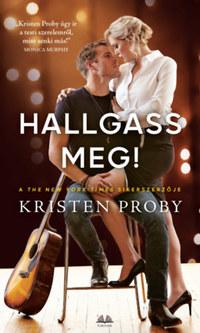 Kristen Proby: Hallgass meg! -  (Könyv)