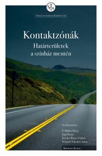 P. Müller Péter (szerk.): Kontaktzónák - Határterületek a színház mentén -  (Könyv)