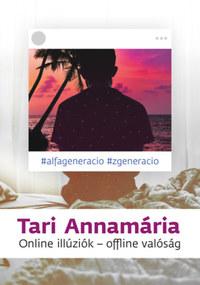 Tari Annamária: Online illúziók - offline valóság -  (Könyv)