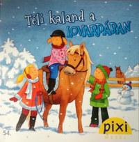 Josefine R Schwarz: Pixi mesél - Téli kaland a lovardában -  (Könyv)