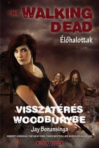Jay Bonansinga: The Walking Dead - Élőhalottak - Visszatérés Woodburybe -  (Könyv)