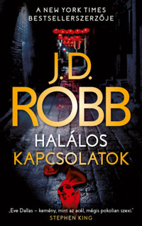 J.D. Robb: Halálos kapcsolatok -  (Könyv)