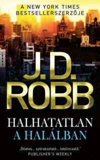 J.D. Robb: Halhatatlan a halálban -  (Könyv)