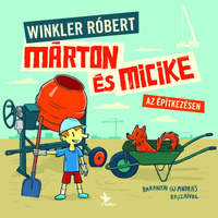 Winkler Róbert: Márton és Micike az építkezésen -  (Könyv)