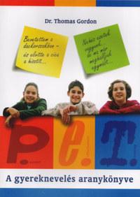 Thomas Gordon: P.E.T. - A gyereknevelés aranykönyve -  (Könyv)