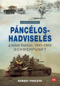 Robert Forczyk: Páncélos-hadviselés a keleti fronton, 1941-1942 - Schwerpunkt -  (Könyv)