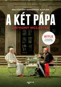 Anthony McCarten: A két pápa -  (Könyv)