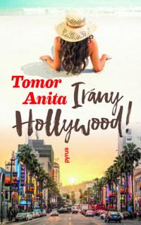 Tomor Anita: Irány Hollywood! -  (Könyv)