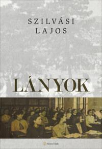 Szilvási Lajos: Lányok -  (Könyv)