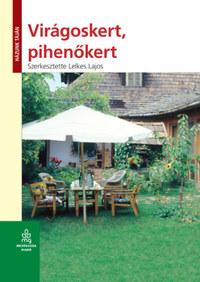Lelkes Lajos (Szerk.): Virágoskert, pihenőkert -  (Könyv)