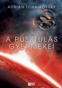 Adrian Tchaikovsky: A pusztulás gyermekei - Az idő gyermekei 2. -  (Könyv)