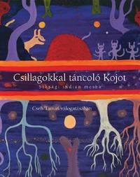 Cseh Tamás (szerk.): Csillagokkal táncoló Kojot - Észak-amerikai indián népmesék - Észak-amerikai indián mesék -  (Könyv)