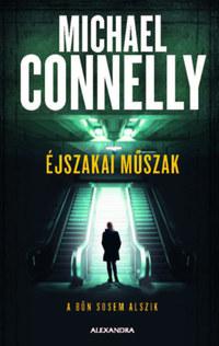 Michael Connelly: Éjszakai műszak -  (Könyv)