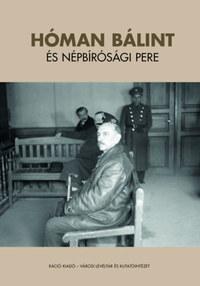 Ujváry Gábor (szerk.): Hóman Bálint és népbírósági pere -  (Könyv)