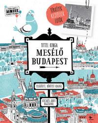 Tittel Kinga: Mesélő Budapest -  (Könyv)