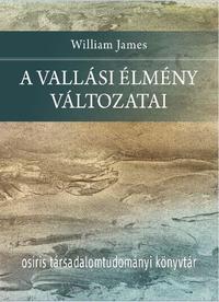 William James: A vallási élmény változatai -  (Könyv)