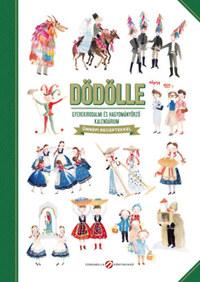 Lovász Andrea (szerk.): Dödölle - Gyerekirodalmi és hagyományőrző kalendárium - Ünnepi receptekkel -  (Könyv)